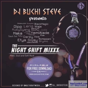 Dj Buchi Steve - Night Shift Mixxx